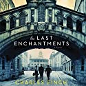 The Last Enchantments Audiobook by Charles Finch Narrated by Luke Daniels