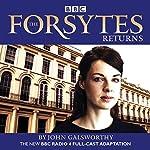 The Forsytes Returns: BBC Radio 4 full-cast dramatisation | John Galsworthy