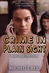 The Chosen Ones: The Conspiracy: Crime In Plain Sight: Based On A True Story Paperback