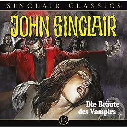 Die Bräute des Vampirs (John Sinclair Classics 15)