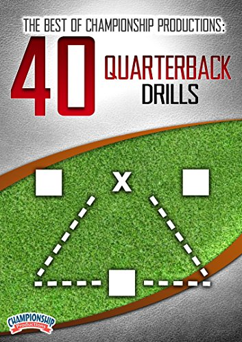 The Best of Championship Productions: 40 Quarterback Drills