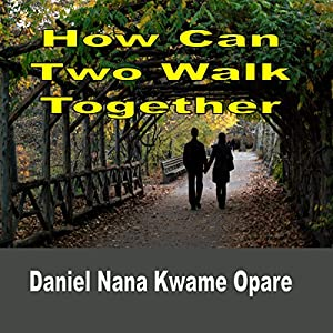 How Can Two Walk Together Audiobook