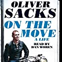 On the Move: A Life Audiobook by Oliver Sacks Narrated by Dan Woren
