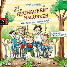 Volle Faust aufs Hühnerauge (Die Heuhaufen-Halunken 2) Hörbuch von Sven Gerhardt Gesprochen von: Katrin Fröhlich