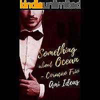 Something About Ocean: Coração Frio (DUOLOGIA Livro 1)
