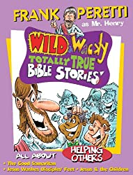All About Helping Others (Mr. Henry's Wild & Wacky Bible Stories)