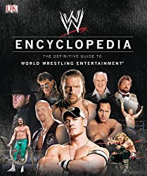 WWE Encyclopedia - The Definitive Guide to World Wrestling Entertainment