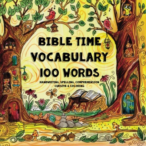 Bible Time - Vocabulary - 100 Words: A Pocket Sized Coloring Book for Christian Students - Handwriting, Spelling, Comprehension, Cursive & Coloring ... for Bible Based Homeschooling) (Volume 1)