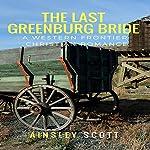 The Last Greenburg Bride: The Greenburg Brides, Book 3 | Ainsley Scott
