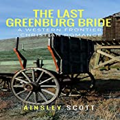 The Last Greenburg Bride: The Greenburg Brides, Book 3   Ainsley Scott