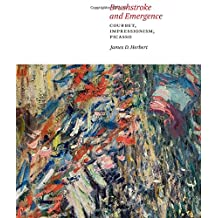 Brushstroke and Emergence: Courbet, Impressionism, Picasso