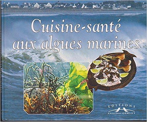 Cuisine-santé aux algues marines pdf