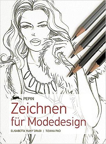 Zeichnen fuer Modedesign - Neuausgabe: Amazon.de: Elisabetta Drudi ...