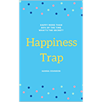 Happiness Trap: How To Unlock Happiness Trap (English Edition)
