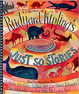 A Collection of Rudyard Kipling's Just So Stories: Amazon.co.uk: Kipling,  Rudyard: 9780763626297: Books