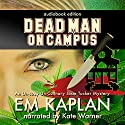 Dead Man on Campus Audiobook by E. M. Kaplan Narrated by Kate Warner