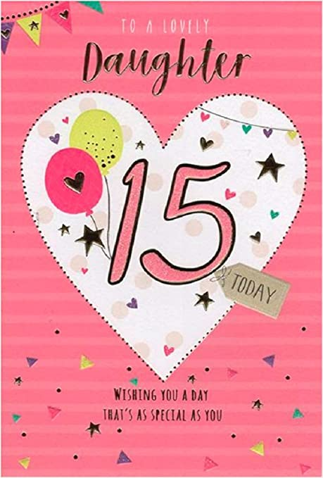 Lovely Daughter 15th Birthday Card Icg 7403 15 Today Heart