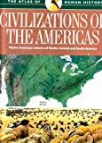 img - for Civilizations of the Americas (Atlas of Human History) book / textbook / text book
