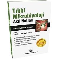Tıbbi Mikrobiyoloji Akıl Notları: Resimli - Pratik - Güncel