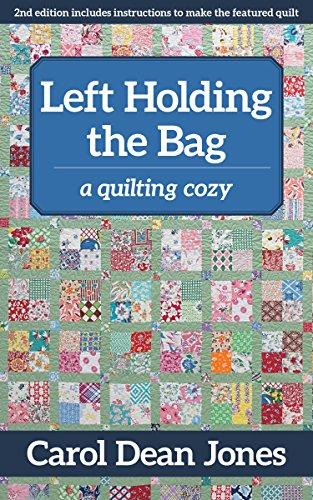 - Left Holding the Bag: A Quilting Cozy