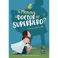 Is Mommy a Doctor or Superhero?