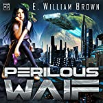 Perilous Waif : Alice Long, Book 1 | E. William Brown