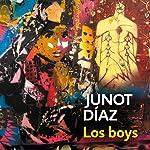 Los boys [The Boys] | Junot Díaz