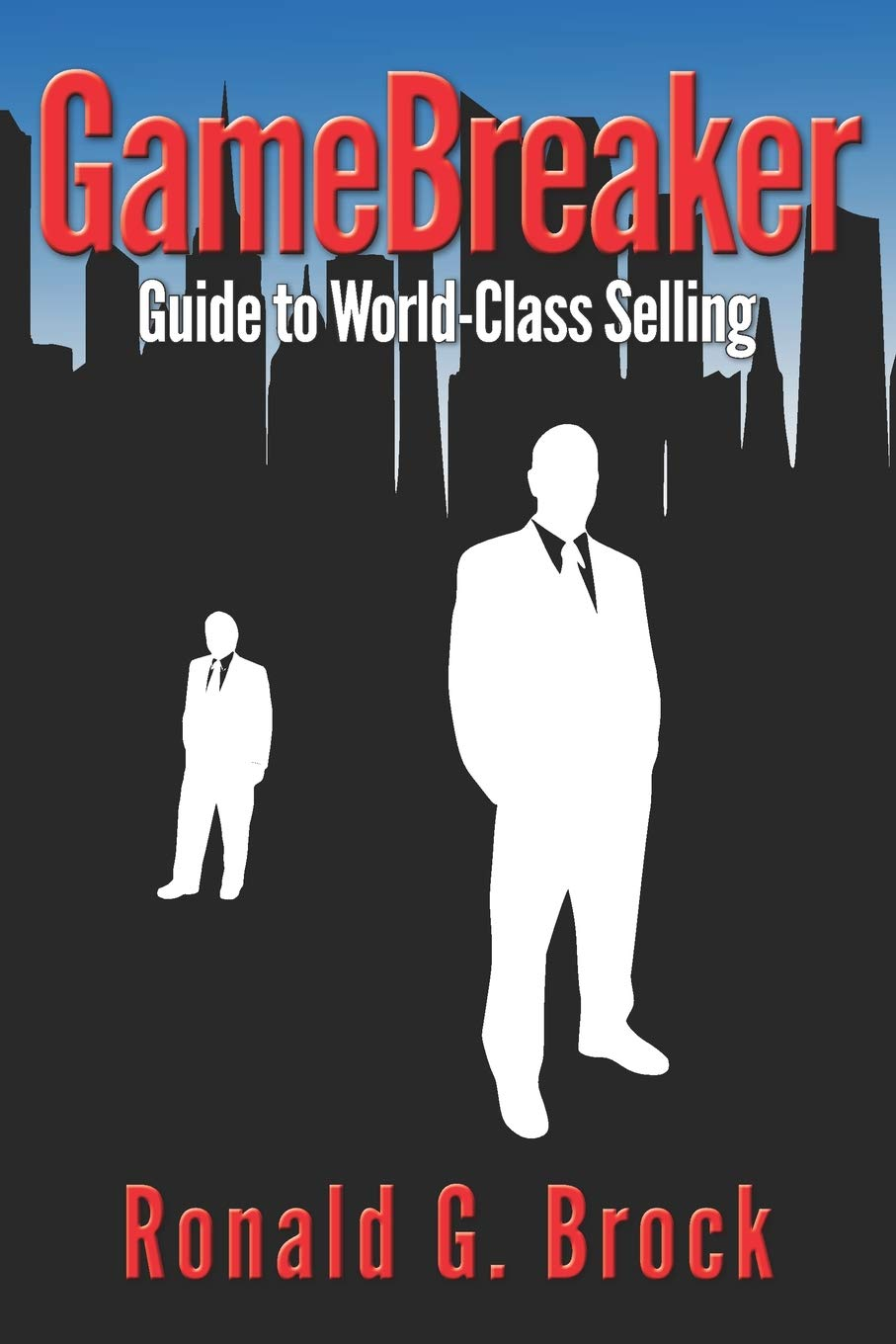 GameBreaker: Guide to World-Class Selling: Amazon.es: Brock ...