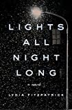 Book cover from Lights All Night Long: A Novel by Lydia Fitzpatrick