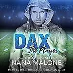 Dax : The Player, Book 2 | Nana Malone