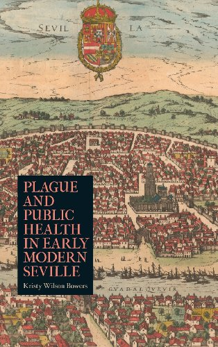 Plague and Public Health in Early Modern Seville (Rochester Studies in Medical History)