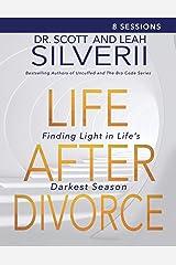 Life After Divorce: Finding Light in Life's Darkest Season Leader's Guide Paperback