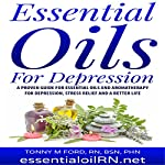 Essential Oils for Depression: Remedies for Stress and Depression | Tonny M Ford - RN