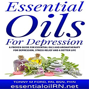 Essential Oils for Depression: Remedies for Stress and Depression Audiobook