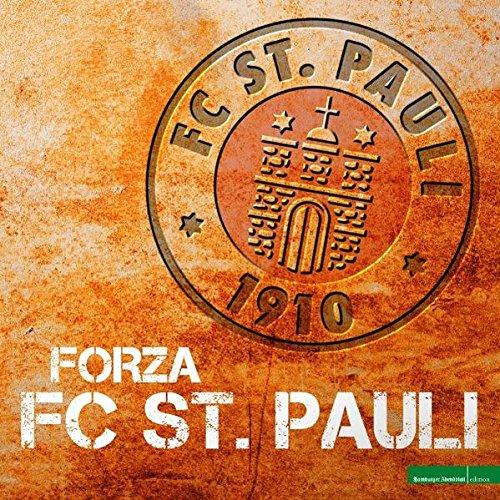 Forza St. Pauli: 100 Jahre Klub, Kultur und Liebenswertes Chaos