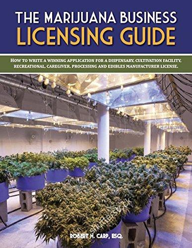 The Marijuana Business Licensing Guide: Robert Carp: 9781513616858