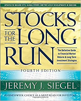Book Stocks for the Long Run, 4th Edition: The Definitive Guide to Financial Market Returns and Long Term Investment Strategies: The Definitive Guide to ... Returns and Long-term Investment Strategies