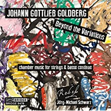 Johann Gottlieb Goldberg: Beyond the Variations (chamber music for strings & basso continuo)