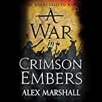A War in Crimson Embers: The Crimson Empire, Book 3 | Alex Marshall
