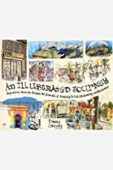 An Illustrated Journey: Inspiration From the Private Art Journals of Traveling Artists, Illustrators and Designers Paperback
