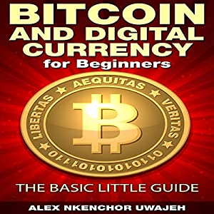 Bitcoin and Digital Currency for Beginners Audiobook