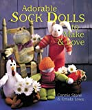 img - for By Connie Stone - Adorable Sock Dolls to Make & Love (1999-03-16) [Hardcover] book / textbook / text book