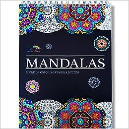 Livre De Coloriage Adultes Mandalas Anti Stress Le Premier