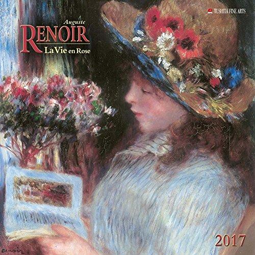 Auguste Renoir La Vie en Rose 2017 Wall Calendar