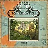 Le parfait manuel de l'explorateur