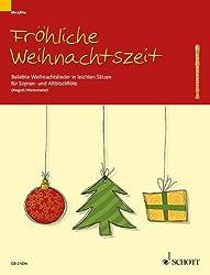 Fröhliche Weihnachtszeit: Beliebte Weihnachtslieder in leichten Sätzen. Sopran- und Alt-Blockflöte. Spielpartitur.
