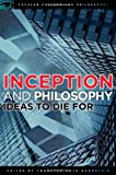 Inception and Philosophy, , 0812697332
