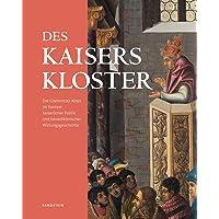 Des Kaisers Kloster: Die Chemnitzer Abtei im Kontext kaiserlicher Politik und benediktinischer Wirkungsgeschichte