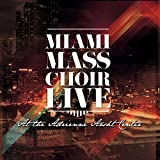 Miami Mass Choir Live at the Adrienne Arsht Center offers