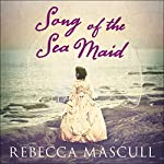 Song of the Sea Maid   Rebecca Mascull